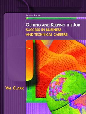 Getting and Keeping the Job By Clark, Val