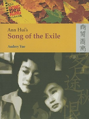Ann Hui's Song of the Exile By Yue, Audrey